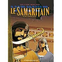 Le Samaritain Vol. 1: Tu ne tueras point (French Edition)