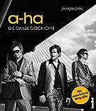 a-ha - Die ganze Geschichte: Die autorisierte Biografie