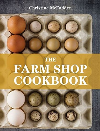 - The Farm Shop Cookbook
