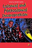 Colonial and Post-Colonial Incarceration, , 0826449182
