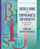 img - for Articulatory and Phonological Impairments: A Clinical Focus (3rd Edition) book / textbook / text book
