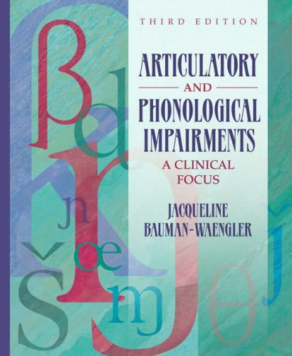 Articulatory and Phonological Impairments: A Clinical Focus (3rd Edition)