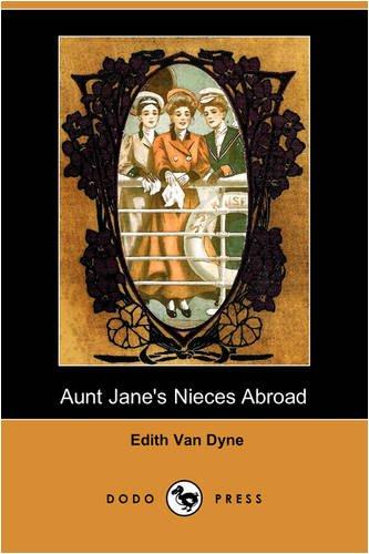 Aunt Jane's Nieces Abroad (Dodo Press) ebook