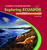 Front cover for the book Exploring Ecuador With the Five Themes of Geography (The Library of the Western Hemisphere) by Jess Crespi