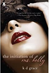 The Initiation of Ms. Holly Kindle Edition