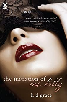 The Initiation of Ms. Holly by [Grace, K D]