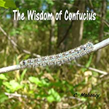 The Wisdom of Confucius (Wildlife Brought to Life Series Book 5)