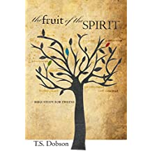 The Fruit of the Spirit: A Bible Study for Tweens