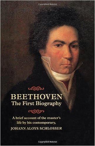 Beethoven - The First Biography: Johann Aloys Schlosser ...