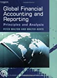 Global Finacial Accounting and Rep, Peter Walton and Walter Aerts, 1844802655