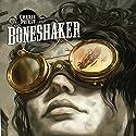 Boneshaker Hörbuch von Cherie Priest Gesprochen von: Wil Wheaton, Kate Reading