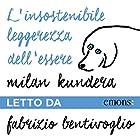 L'insostenibile leggerezza dell'essere | Livre audio Auteur(s) : Milan Kundera Narrateur(s) : Fabrizio Bentivoglio