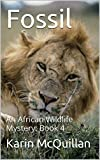 img - for Fossil: Murder in the Serengeti (An African Wildlife Mystery Book 4) book / textbook / text book