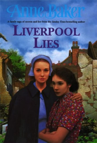 Liverpool Lies One War Two Sisters A Multitude Of Secrets