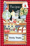 img - for Trinity Treats; A Collection of Recipes with Ezel Stand By Trinity Lutheran Church and School, Riverton, Wyoming book / textbook / text book