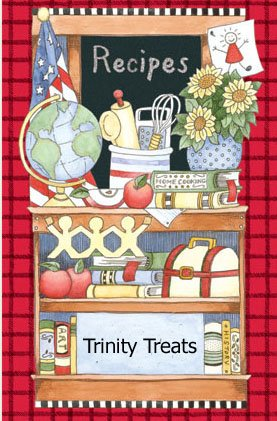 Trinity Treats; A Collection of Recipes with Ezel Stand By Trinity Lutheran Church and School, Riverton, Wyoming - Abbey Dawn Collection