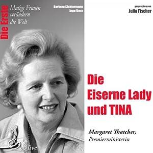 Die Eiserne Lady und TINA: Margaret Thatcher (Mutige Frauen verändern die Welt) Hörbuch