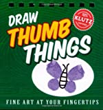 Draw Thumb Things (Fine Art at Your Fingertips)
