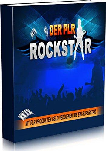 Der PLR Rockstar: Mit PLR Produkten Geld verdienen wie ein Superstar (German - Warehouse Rockstar