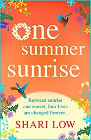 One Summer Sunrise: All NEW for 2021, an uplifting escapist read from bestselling author Shari Low (English Ed