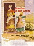 Martha Helps the Rebel, Carole Charles, 0913778222