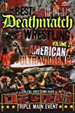 The Best of Deathmatch Wrestling, Vol. 2: American Ultraviolence