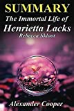 img - for Summary - The Immortal Life Of Henrietta Lacks: The Immortal Life Of Henrietta Lacks: Novel By Rebecca Skloot -- An Incredible Summary! (The Immortal ... An Incredible Summary --- Immortal Life) book / textbook / text book