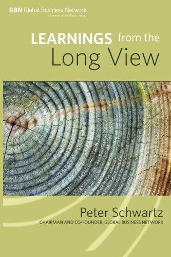 Learnings from the Long View [Peter Schwartz] (Tapa Blanda)