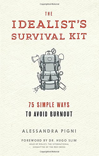 Idealist's Survival Kit, The: 75 Simple Ways to Prevent Burnout