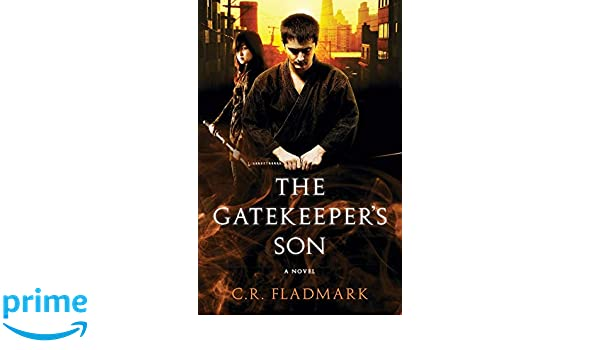 The Gatekeepers Son: Amazon.es: C.R. Fladmark: Libros en ...