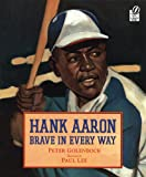 Front cover for the book Hank Aaron: Brave in Every Way by Peter Golenbock
