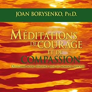 Méditations de courage et de compassion | Livre audio