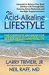 The Acid-Alkaline Lifestyle: The Complete Program For Better Health and Vitality