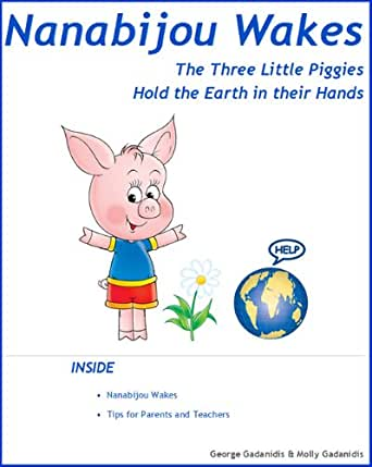 Nanabijou Wakes - The Three Little Pigs Hold the Earth in their Hands (Science Tales Book 2)