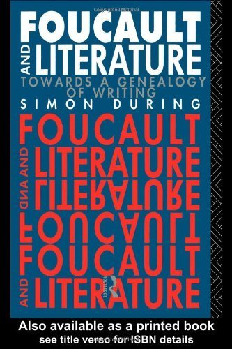 Foucault and Literature: Towards a Genealogy of Writing (New Accents Series)