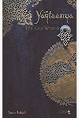 Yaqteenya: The Old World (Volume 1) Paperback