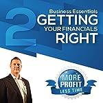 Getting Your Financials Right: The Business Essentials Series | John L Millar