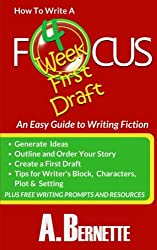 FOCUS: How to Write A Four Week First Draft: An Easy Guide to Writing Fiction