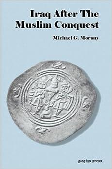 Book Iraq After The Muslim Conquest (Replica Books)
