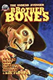 Brother Bones the Undead Avenger, Ron Fortier, 0615725538