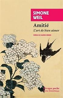 Amitié : l'art de bien aimer, Weil, Simone