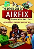 The Other Airfix, Arthur Ward, 184884851X