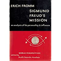 Sigmund Freud's Mission: An Analysis of His Personality and Influence (World Perspectives Series)