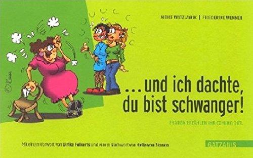 ... und ich dachte, du bist schwanger!: Frauen erzählen ihr coming out Gebundenes Buch – 1. September 2002 Meike Watzlawik Friederike Wenner Kirsten Walther Ulrike Folkerts