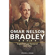 Omar Nelson Bradley: America's GI General (American Military Experience)