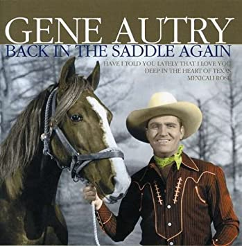 Image result for gene autry back in the saddle again images