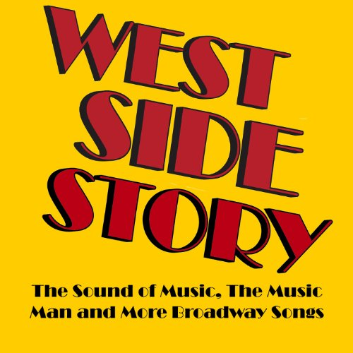 (West Side Story, The Sound of Music, The Music Man and More Music from Broadway)