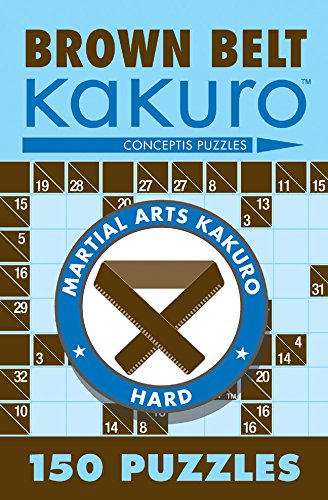 Brown Belt Kakuro: 150 Puzzles (Martial Arts Puzzles) ()