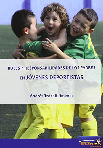 Descargar Libro Roles Y Responsabilidades De Los Padres En Jóvenes Deportistas Andrés Trócoli Jiménez