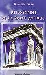 Philosophes de la Grèce Antique par Kerisel